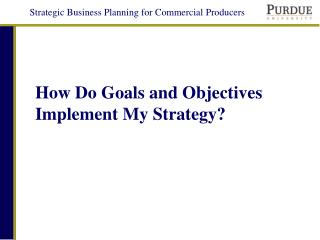 How Do Goals and Objectives Implement My Strategy?