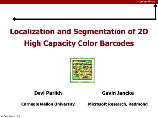 Localization and Segmentation of 2D High Capacity Color Barcodes