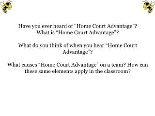 "Have you ever heard of ""Home Court Advantage""?  What is ""Home Court Advantage""?"