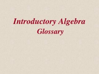 Introductory Algebra Glossary