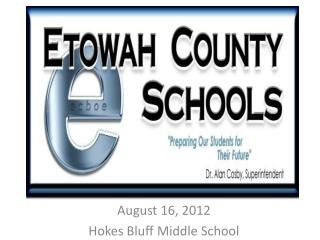 August  16,  2012  Hokes  Bluff Middle School