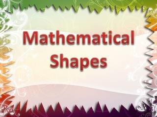 Mathematical Shapes