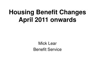 Housing Benefit Changes April 2011 onwards