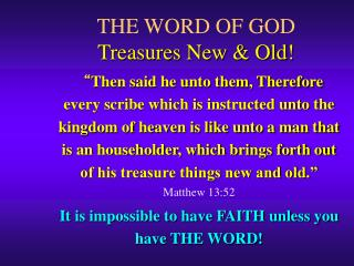 THE WORD OF GOD Treasures New & Old!