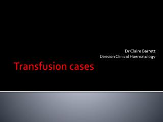 Transfusion cases