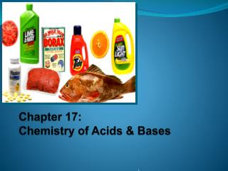 Chapter 17:  Chemistry of Acids & Bases