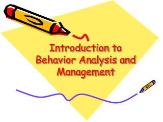 Introduction to Behavior Analysis and Management