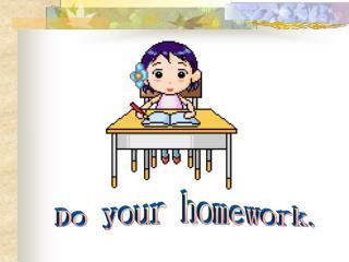 Do your homework.