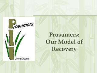 Prosumers: Our Model of Recovery
