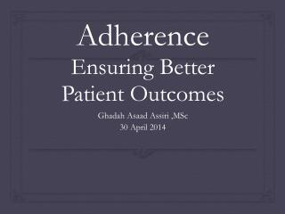 Adherence Ensuring  B etter  P atient Outcomes