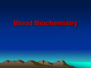 Blood Biochemistry