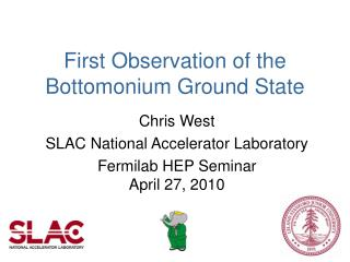 First Observation of the Bottomonium Ground State