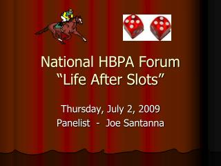 "National HBPA Forum ""Life After Slots"""