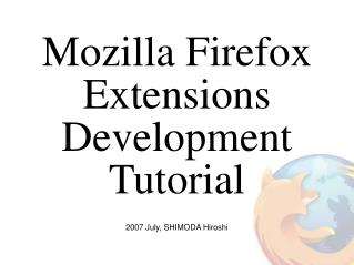 Mozilla Firefox Extensions Development Tutorial