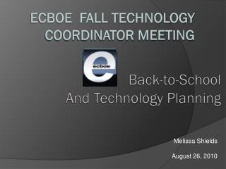 ECBOE  Fall Technology Coordinator Meeting