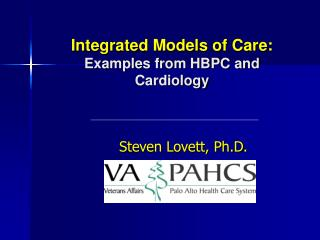 Integrated Models of Care: Examples from HBPC and Cardiology