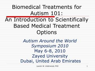 Autism Around the World Symposium 2010 May 6-8, 2010 Zayed University  Dubai, United Arab Emirates