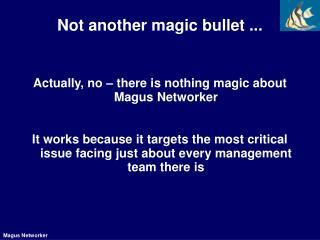 Not another magic bullet ...