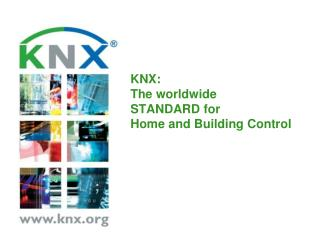 KNX:  The worldwide STANDARD for  Home and Building Control