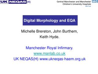 Digital Morphology and EQA Michelle Brereton, John Burthem, Keith Hyde.
