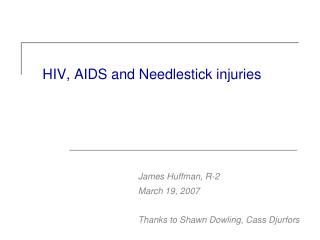 HIV, AIDS and Needlestick injuries