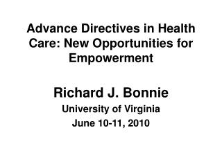 Advance Directives in Health Care: New Opportunities for Empowerment