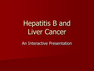Hepatitis B and  Liver Cancer