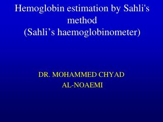 Hemoglobin estimation by  Sahli's  method ( Sahli's haemoglobinometer )