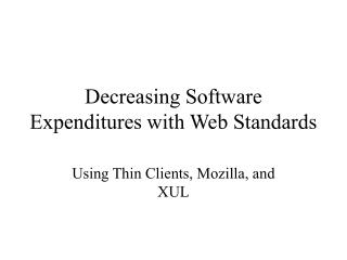 Decreasing Software Expenditures with Web Standards