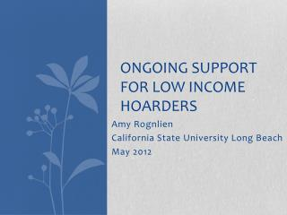Ongoing support for low income hoarders