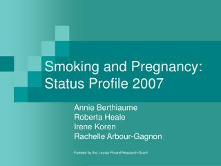 Smoking and Pregnancy: Status Profile 2007