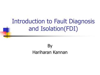Introduction to Fault Diagnosis and Isolation(FDI)