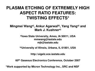 PLASMA ETCHING OF EXTREMELY HIGH ASPECT RATIO FEATURES:  TWISTING EFFECTS*