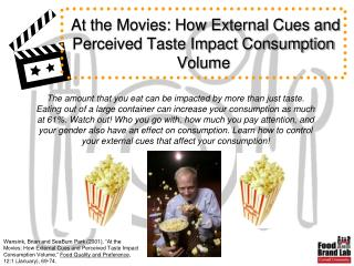 At the Movies: How External Cues and Perceived Taste Impact Consumption Volume