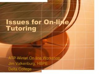 Issues for On-line Tutoring