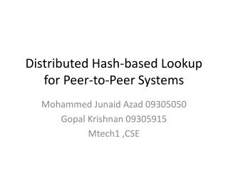 Distributed Hash-based Lookup for Peer-to-Peer Systems