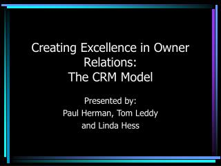 Creating Excellence in Owner Relations: The CRM Model