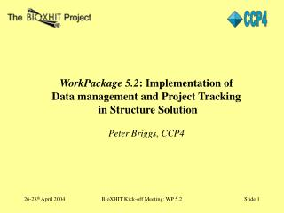 WorkPackage 5.2 : Implementation of Data management and Project Tracking  in Structure Solution