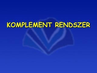 KOMPLEMENT RENDSZER