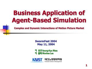 Business Application of Agent-Based Simulation   Complex and Dynamic Interactions of Motion Picture Market