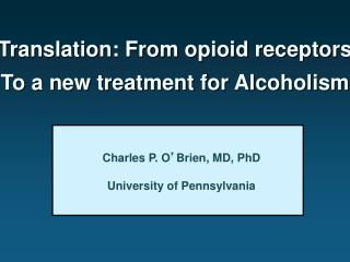 Translation: From opioid receptors To a new treatment for Alcoholism