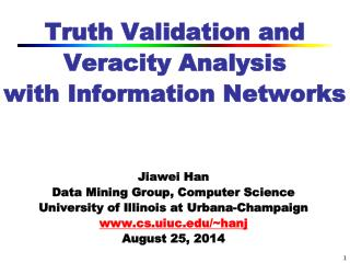 Truth Validation and Veracity Analysis with Information Networks