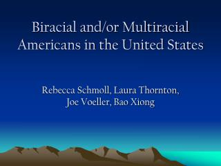 Biracial and/or Multiracial Americans in the United States