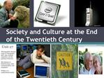 Society and Culture at the End of the Twentieth Century