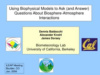 Using Biophysical Models to Ask (and Answer) Questions About Biosphere-Atmosphere Interactions