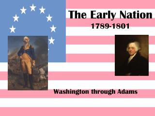 The Early Nation 1789-1801