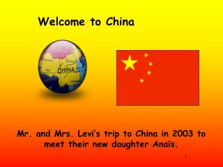 Mr. and Mrs. Levi's trip to China in 2003 to meet their new daughter Anaïs.