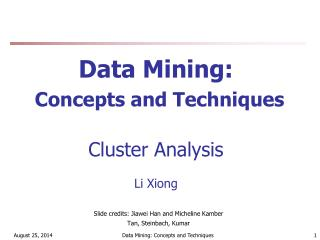 Data Mining: Concepts and Techniques Cluster Analysis Li Xiong