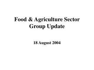 Food & Agriculture Sector Group  Update