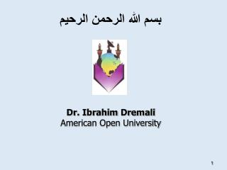 Dr. Ibrahim Dremali American Open University